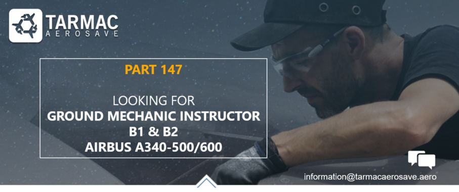 Looking for Ground Mechanic Instructor, B1&B2 Licensed
